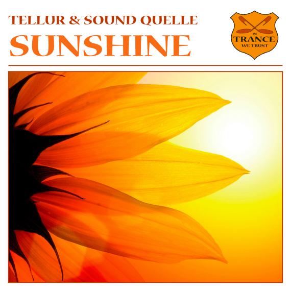 New On In Trance We Trust: Tellur & Sound Quelle – Sunshine