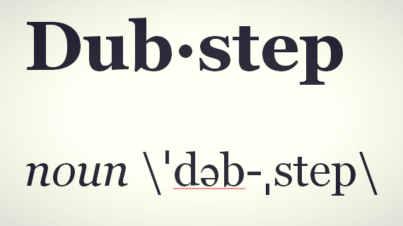 'DUBSTEP' NEW OFFICIAL WORD IN MERRIAM WEBSTER 2014 DICTIONARY